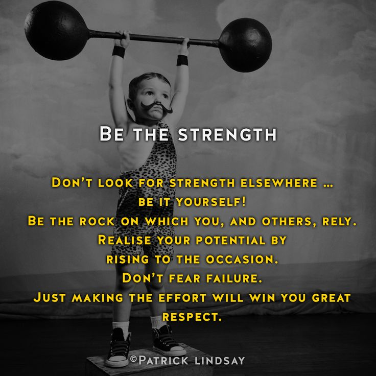 Be the strength #inspiration #highhopes #makethemostofyou  High Hopes: http://goo.gl/OMpfvh