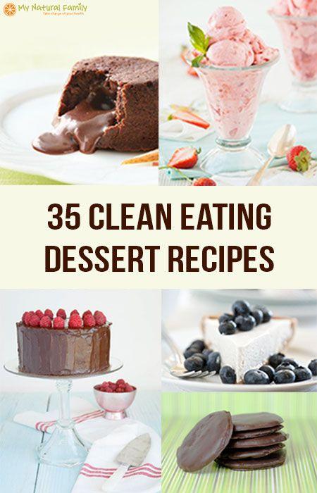 35 Clean Eating Dessert Recipes dessert recipe healthy recipes delicious