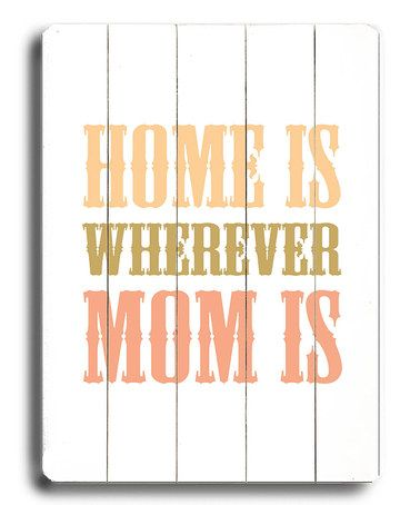 'Home Is Wherever Mom Is' Wall Art #zulily #zulilyfinds