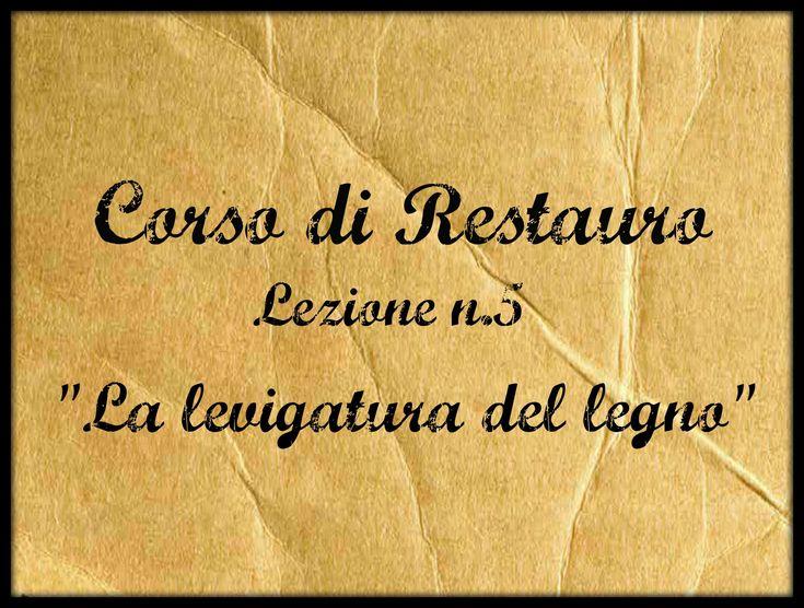 Corso di Restauro, Lez.n.5 (La levigatura del legno) -Arte per Te-