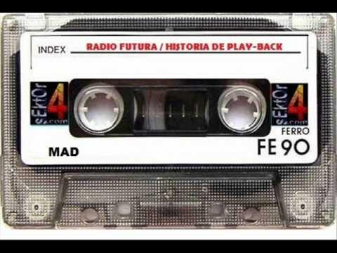 Radio Futura - Historia de Play-Back