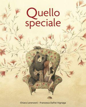 QUELLO SPECIALE  testi di Chiara Lorenzoni, illustrazioni di Francesca Dafne Vignaga. Dai 4 anni.
