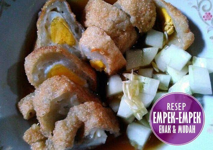 Cara Membuat Empek Empek Palembang Enak Dan Mudah Makanan Resep Adonan