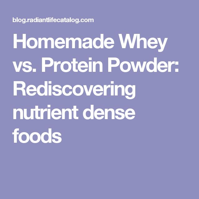 Homemade Whey vs. Protein Powder: Rediscovering nutrient dense foods