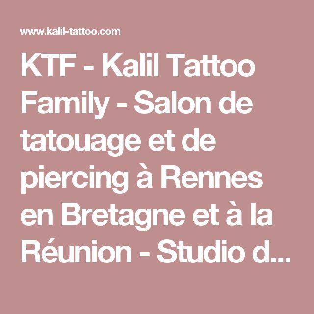 KTF - Kalil Tattoo Family - Salon de tatouage et de piercing à Rennes en Bretagne et à la Réunion - Studio de tatouage et de piercing - 974 tatouages
