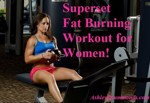 Fat Burning Superset Workout for Weight Loss to Tone your Entire Body and Burn Calories!  Click on the image to see the workout and the video!