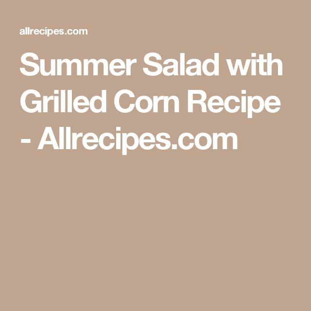 Summer Salad with Grilled Corn Recipe - Allrecipes.com