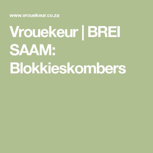 Vrouekeur | BREI SAAM: Blokkieskombers