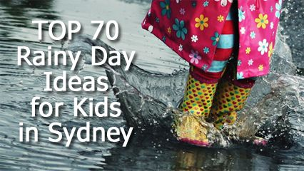 Rainy Day? Need a wet weather plan for your kids in Sydney? We have 70 amazing places to go and activities for kids in one handy list.