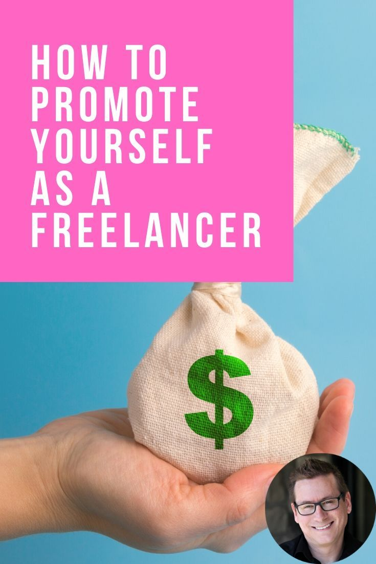 How To Promote Yourself As A Freelancer In 2020 Freelancing Jobs Freelance Create Your Own Website