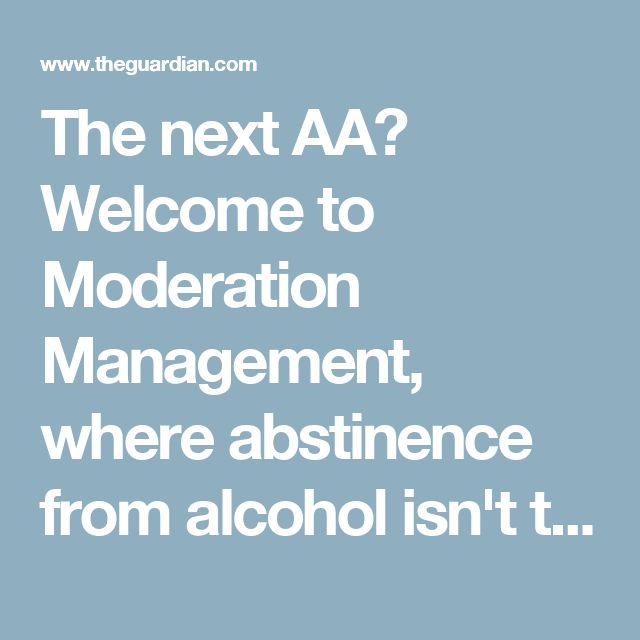 The next AA? Welcome to Moderation Management, where abstinence from alcohol isn't the answer | Society | The Guardian