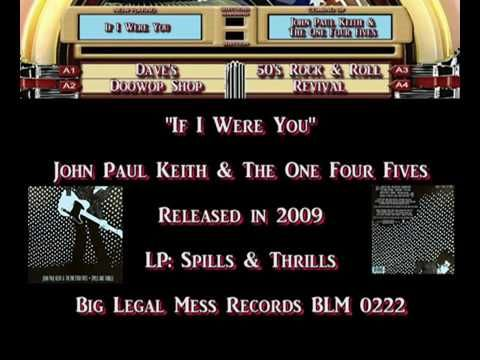 John Paul Keith & The One Four Fives - If I Were You