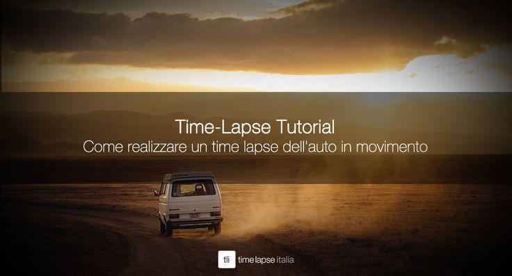 TUTORIAL Drive Lapse: Come fare un #timelapse dell'auto in movimento