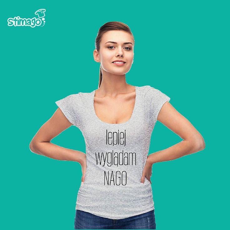 #tshirt z nadrukiem dla niej: Lepiej wyglądam nago #koszulka #napis #kobieta https://goo.gl/SiBsh2