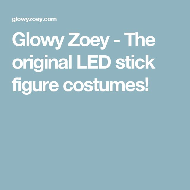 Glowy Zoey - The original LED stick figure costumes!