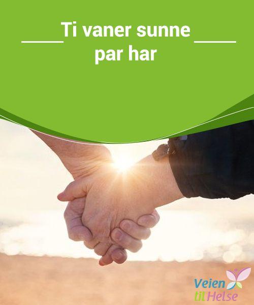 Ti vaner sunne par har  Det sies at to mennesker alltid er #lykkeligere når de er i #stand til å holde kjernen i #kjærligheten deres i live og de #respektere hverandre, selv når de går gjennom tøffe tider.