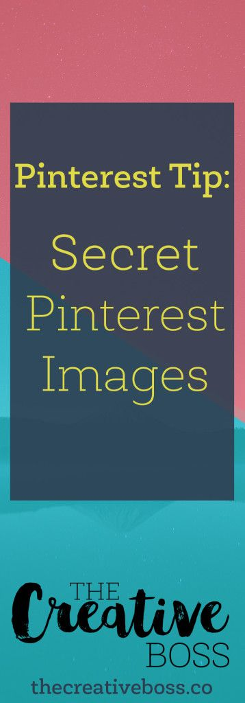 Pinterest Tip: Secret Pinterest Images