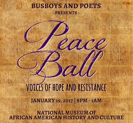 """For those dreading the ghastly impossibility of Jan. 20, an alternative: The 2017 Peace Ball will celebrate """"voices of hope and resistance...for us to continue to do the work we do."""" Held at the new African-American Museum and featuring 30 artists and activists - Angela Davis to Van Jones to Alice Walker - the Ball reflects the spirit of its first host Howard Zinn: """"To live now as we think human beings should live, in defiance of all that is bad around us, is itself a marvelous..."""