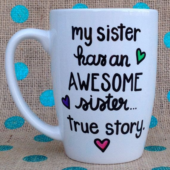 Sister Coffee Mug My Sister Has An Awesome by Hinzpirations