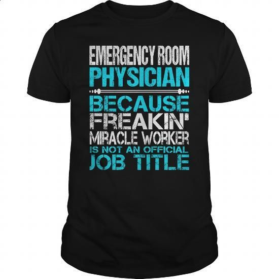 Awesome Tee For Emergency Room Physician - #funny t shirts #zip up hoodie. ORDER NOW => https://www.sunfrog.com/LifeStyle/Awesome-Tee-For-Emergency-Room-Physician-123438888-Black-Guys.html?60505