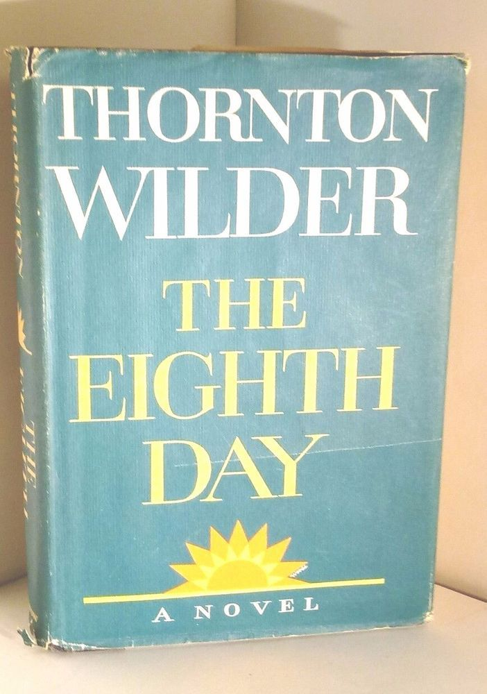 Wilder, Thornton THE EIGHTH DAY  1st Edition 1st Printing Hard to Find | Books, Antiquarian & Collectible | eBay!