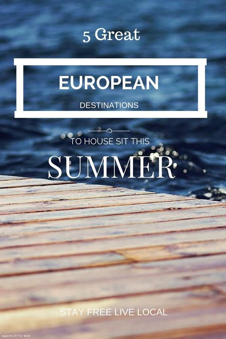 5 Great European Destinations To House Sit This Summer.