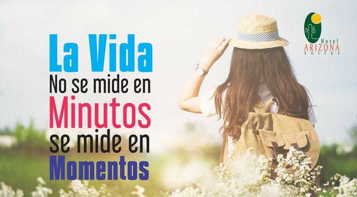 La vida no se mide en minutos, se mide en Momentos. Feliz Inicio de Semana! #cucuta #colombia #Frasemotivadora