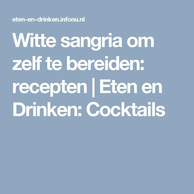 Witte sangria om zelf te bereiden: recepten   Eten en Drinken: Cocktails