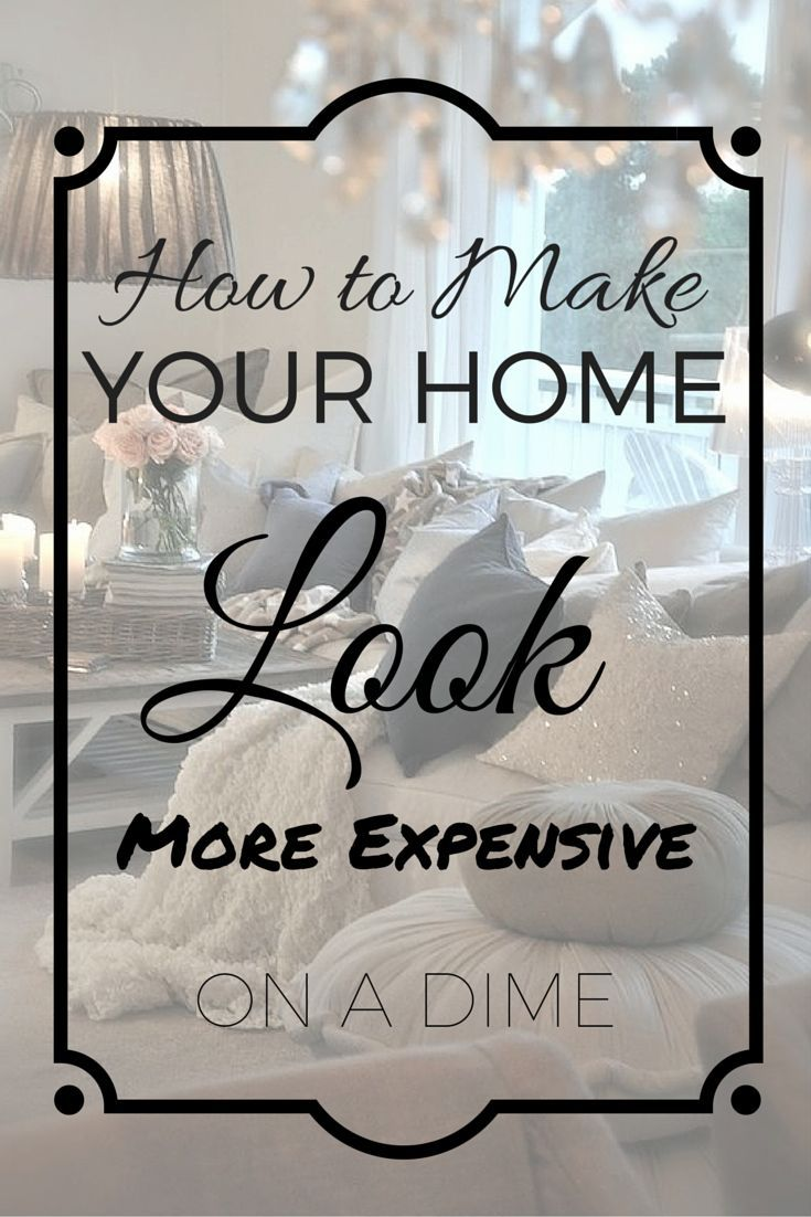 How to Make Your Home Look More Expensive on a Dime. It doesn't take a lot of money to bring some elegance to your home. See how creative you can be with these tips via www.artsandclassy.com