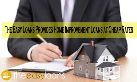 Home improvement loans are the best source of getting enough money into your account when facing an acute shortage of funds to do necessary renovation of your home.