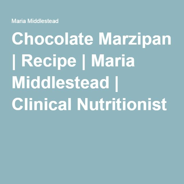 Chocolate Marzipan | Recipe | Maria Middlestead | Clinical Nutritionist
