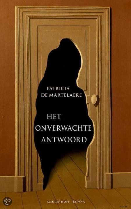 Het Onverwachte Antwoord, Patrcia de Martelaere, Viel tegen. Niet uitgelezen. Ik houd niet zo van de wat gezochte beeldspraak. Het komt op mij over als geforceerd literair willen doen. Helaas... terwijl ze zo bejubeld is!