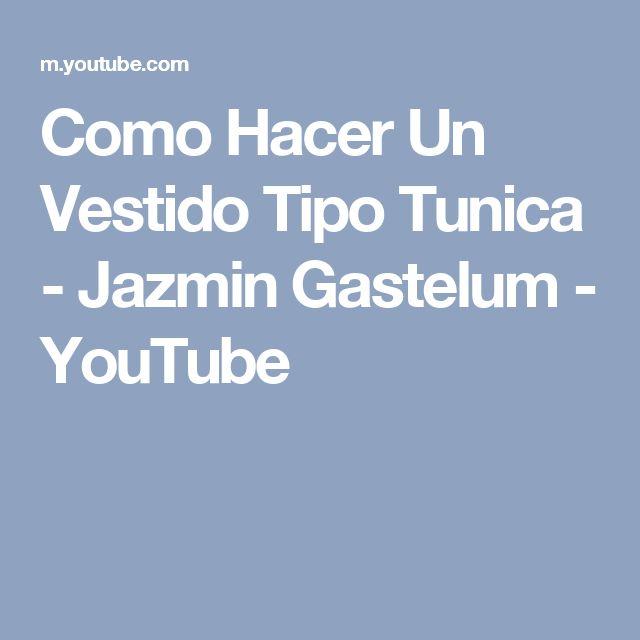 Como Hacer Un Vestido Tipo Tunica - Jazmin Gastelum - YouTube