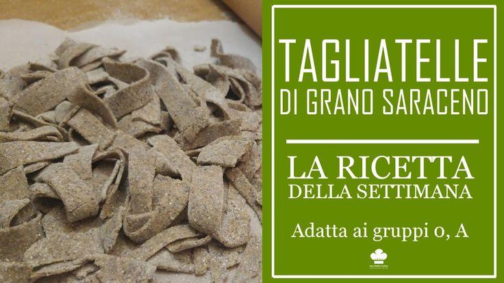 Ricetta delle Tagliatelle con farina di grano saraceno (Adatta ai gruppi...