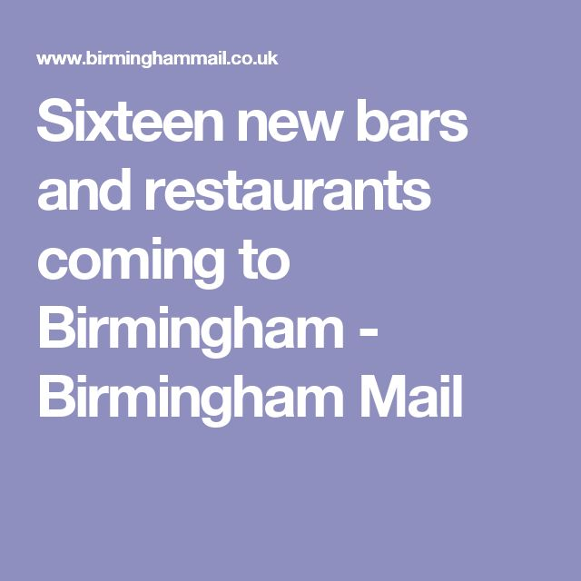 Sixteen new bars and restaurants coming to Birmingham - Birmingham Mail