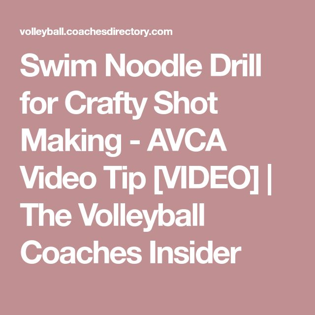 Swim Noodle Drill for Crafty Shot Making - AVCA Video Tip [VIDEO] | The Volleyball Coaches Insider