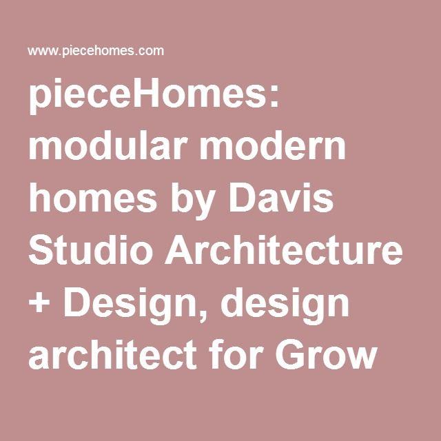 piecehomes modular modern homes by davis studio architecture design design architect for grow - Deckideen Fr Modulare Huser