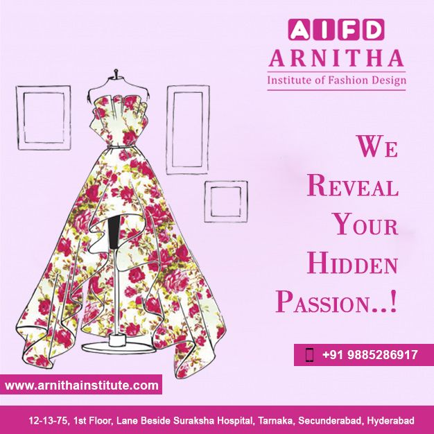 We Reveal Your Hidden Passion Arnitha Diploma In Fashion Designing Fashion Design Fashion Institute