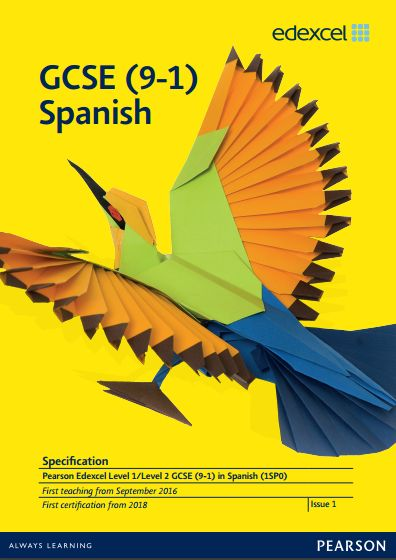 Edexcel Spanish GCSE (1SP0) Specification. Exam June 2018 onwards. http://qualifications.pearson.com/content/dam/pdf/GCSE/Spanish/2016/specification-and-sample-assessments/Specification-Pearson-Edexcel-Level-1-Level-2-GCSE-9-1-Spanish.pdf