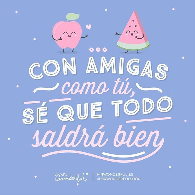 Amiga, molas un montón #mrwonderfulshop #quotes #friendship