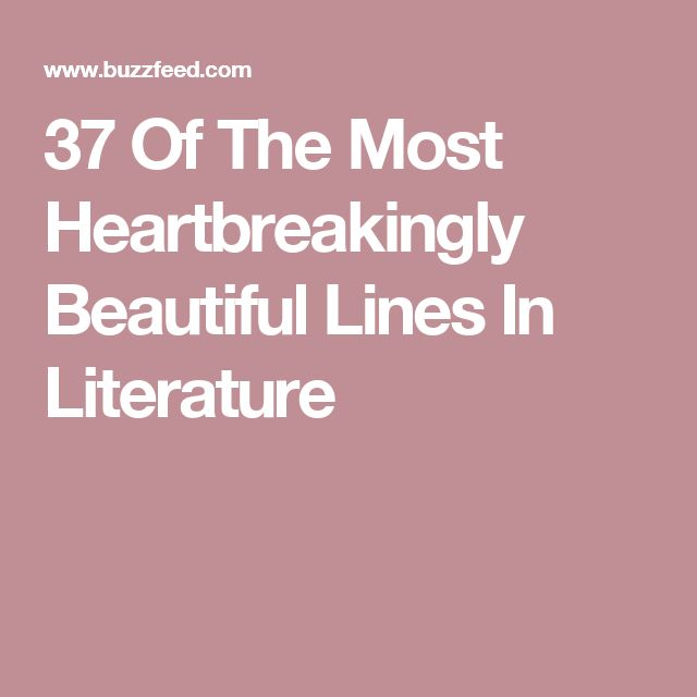 37 Of The Most Heartbreakingly Beautiful Lines In Literature