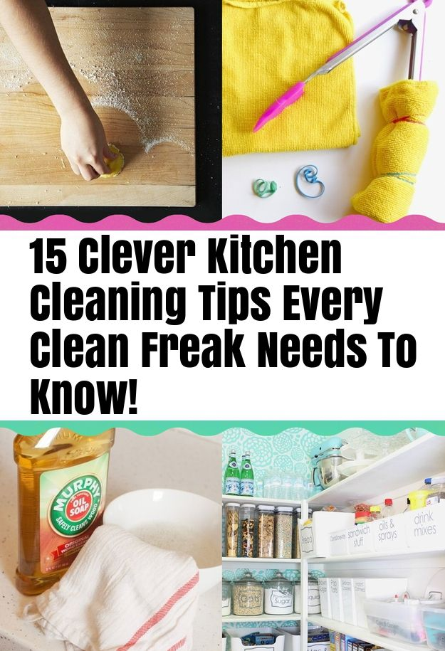 15 Clever Kitchen Cleaning Tips Every Clean Freak Needs To Know! – Lady Grid