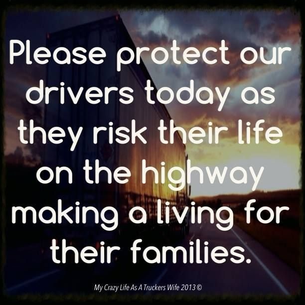 May the Lord bless and protect all truck drivers everyday.