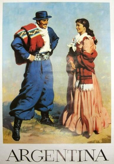 Vintage travel poster for Argentina. The gaucho kind of looks like Clark Gable. lol