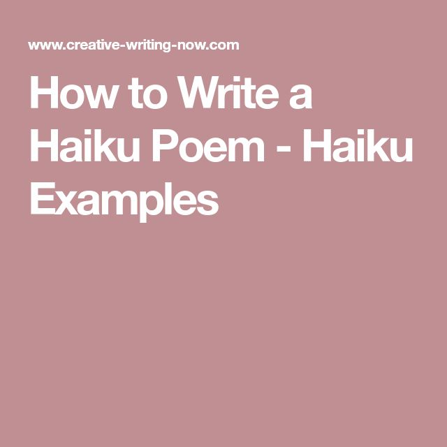 How to Write a Haiku Poem - Haiku Examples