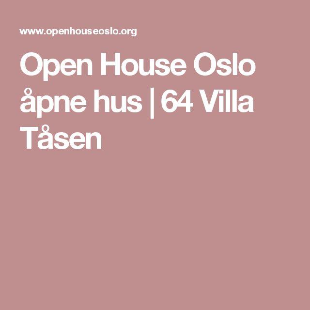 Open House Oslo åpne hus | 64 Villa Tåsen