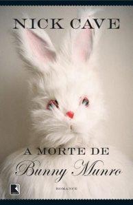 Quem conhece Nick Cave sabe que ele dispensa apresentações, A Morte de Bunny Munro não poderia ser diferente.     Acesse o nosso portal e veja a resenha do livro!