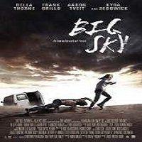 Big Sky (2015) Full Movie Watch Online Free Download HD Print