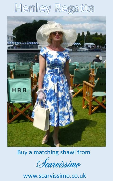 Find a shawl for your Henley Regatta outfit on: www.scarvissimo.co.uk