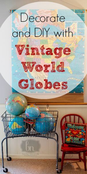 Decorate and DIY with Vintage World Globes #blissfullydomestic